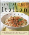 99% Fat-Free Italian Cooking: All your favorite dishes with less than one gram of fat - Barry Bluestein, Kevin Morrissey