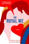 The Royal We - Jessica Morgan, Heather Cocks