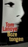 Boze Tongen - Tom Lanoye