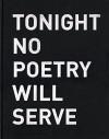 Alfredo Jaar: Tonight No Poetry Will Serve: Kun runous ei riitä - Nèstor Canclini, Patrik Nyberg, Jari-Pekka Vanhala, Pirkko Siitari, Adrienne Rich