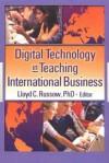 Digital Technology in Teaching International Business - Lloyd C. Russow, Erdener Kaynak