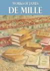 Works of James de Mille - James De Mille