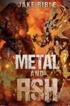 Metal And Ash (Apex) (Volume 3) - Jake Bible