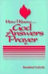 How I Know God Answers Prayer - Rosalind Goforth