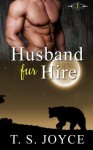 Husband Fur Hire (Bears Fur Hire) (Volume 1) - T.S. Joyce