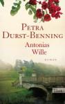 Antonias Wille (German Edition) - Petra Durst-Benning