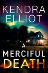 A Merciful Death - Kendra Elliot