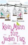 Kein Mann für jeden Tag - Alice Peterson, Ulrike Werner-Richter