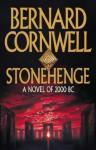 Stonehenge: A Novel Of 2000 Bc - Bernard Cornwell
