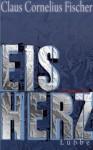Eisherz Kriminalroman - Claus Cornelius Fischer