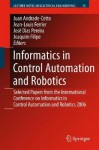 Informatics in Control Automation and Robotics: Selected Papers from the International Conference on Informatics in Control Automation and Robotics 2006 - Juan Andrade Cetto, Jean-Louis Ferrier, Joaquim Filipe, José Miguel Costa Dias Pereira