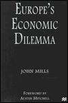 Europe's Economic Dilemma - John Mills