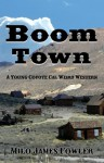 Boom Town - A Young Coyote Cal Weird Western - Milo James Fowler