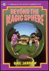 Beyond the Magic Sphere - Gail Jarrow