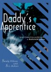 Daddy's Apprentice: Incest, Corruption, and Betrayal: A Survivor's Story - Sandy Wilson