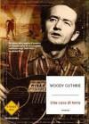 Una casa di terra - Woody Guthrie, Gianni Pannofino