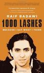 1000 Lashes: Because I Say What I Think by Raif Badawi (2015-08-15) - Raif Badawi;