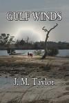 Gulf Winds - J.M. Taylor
