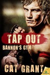 Tap Out (Bannon's Gym) - Cat Grant