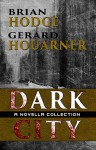 Dark City: A Novella Collection - Brian Hodge, David G. Barnett, Gerard Houarner