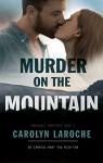 Murder on the Mountain (Marshall Brothers #1) - Carolyn LaRoche