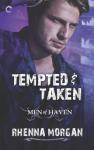 Tempted & Taken (Men of Haven) - Rhenna Morgan