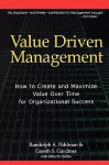Value Driven Management: How to Create and Maximize Value Over Time for Organizational Success - Randolph Pohlman, Gareth Gardiner