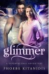 Glimmer: A Supernatural Adventure - Phoebe Kitanidis