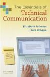 The Essentials of Technical Communication - Elizabeth Tebeaux, Sam Dragga