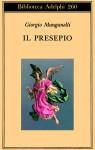 Il presepio - Giorgio Manganelli, Ebe Flamini