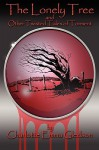 The Lonely Tree and Other Twisted Tales of Torment - Charlotte Emma Gledson