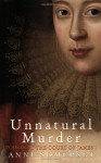 Unnatural Murder: Poison in the Court of James I - Anne Somerset