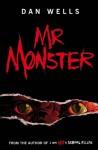 Mr. Monster - Dan Wells