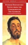 Notes from the Underground & The Gambler (Oxford World's Classics) - Fyodor Dostoyevsky, Malcolm V. Jones, Jane Kentish
