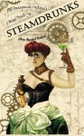 SteamDrunks: 101 Steampunk Cocktails and Mixed Drinks - Chris-Rachael Oseland, Vicktoria Riley