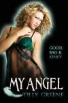 My Angel (Good, Bad And Kinky, #2) - Tilly Greene