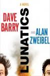 Lunatics - Dave Barry, Alan Zweibel