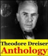 Theodore Dreiser, Anthology (Sister Carrie, The Financier, The Genius, Jennie Gerhardt, The Titan Twelve Men and short stories) - Theodore Dreiser