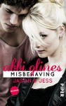 Misbehaving - Jason und Jess: Roman (Sea Breeze, Band 6) - Abbi Glines, Lene Kubis