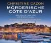 Mörderische Côte d'Azur. Der erste Fall für Kommissar Duval. - Christine Cazon, Christian Berkel
