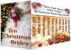 Ten Christmas Brides - Ruth Cardello, Nina Bruhns, Donna Fasano, Rebecca York, Helen Scott Taylor, Patrice Wilton, Mona Risk, Annie Jones, Alicia Street, Mimi Barbour