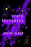 State Tectonics - Malka Older