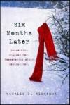 [Six Months Later] (By: Natalie D. Richards) [published: October, 2013] - Natalie D. Richards