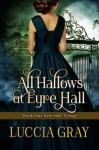 All Hallows at Eyre Hall - Luccia Gray