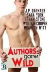 Authors Gone Wild - Brandon Witt, Ethan Stone, William Cooper, J.P. Barnaby, Sara York