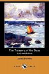 The Treasure of the Seas (Illustrated Edition) (Dodo Press) - James De Mille