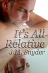 It's All Relative - J.M. Snyder
