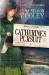 Catherine's Pursuit - Lena Nelson Dooley
