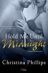 Hold Me Until Midnight (Entangled Brazen) (Grayson Brothers) - Christina Phillips