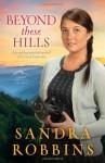 Beyond These Hills (Smoky Mountain Dreams) - Sandra Robbins